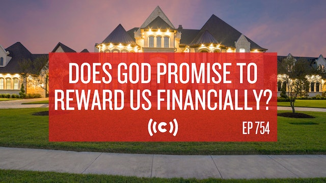 Does God Promise to Reward Us Financially? - Core Live - 7/21/21