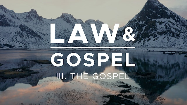 The Gospel - Law & Gospel (Ep. 3) - Mike Abendroth