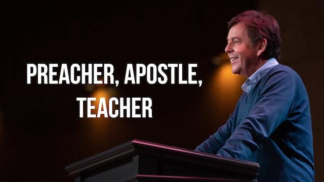 Preacher, Apostle, Teacher - Alistair Begg
