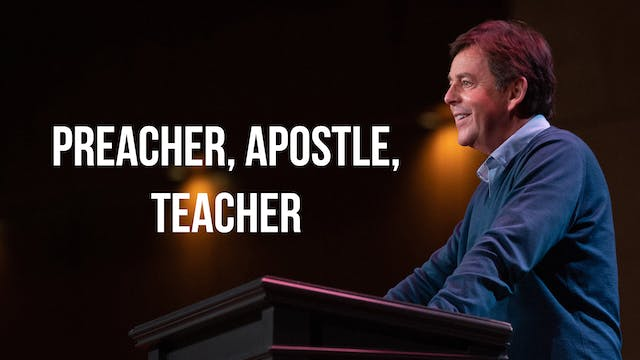 Preacher, Apostle, Teacher - Alistair...