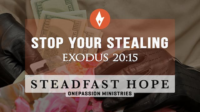 Stop Your Stealing - Steadfast Hope -...