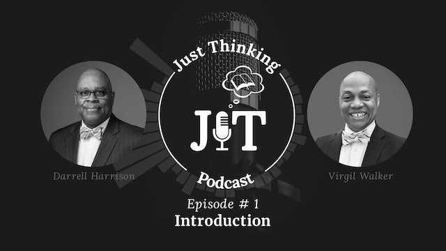 Introduction - The Just Thinking Podcast - Episode 1