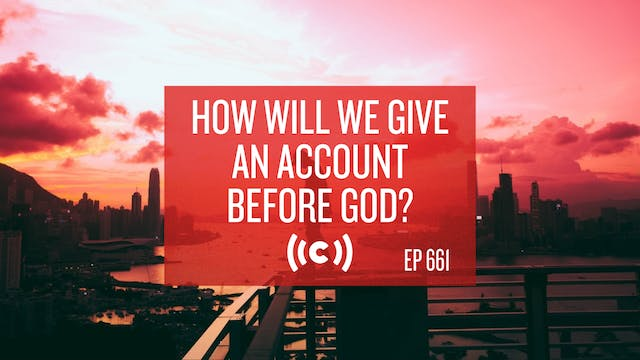 How Will We Give an Account Before Go...