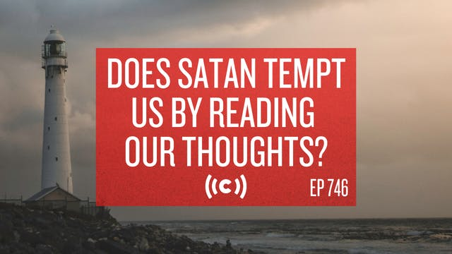 Does Satan Tempt Us by Reading Our Th...