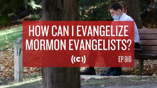 How Can I Evangelize Mormon Evangelis...