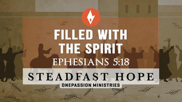 Filled with the Spirit - Steadfast Hope - Dr. Steven J. Lawson - 6/23/21