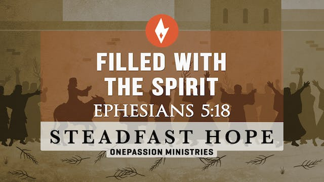 Filled with the Spirit - Steadfast Ho...