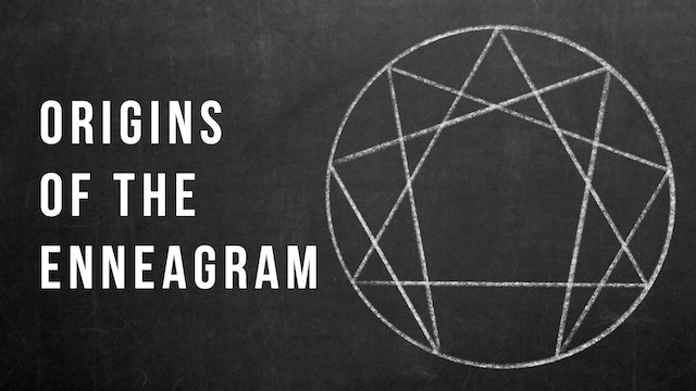 The Origins of the Enneagram - Marcia Montenegro