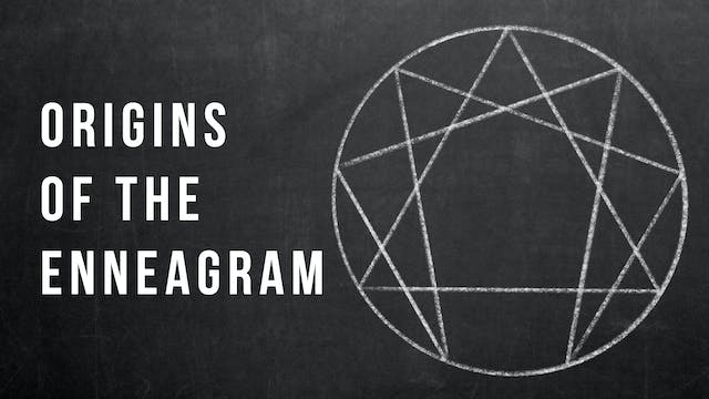 The Origins of the Enneagram - Marcia...