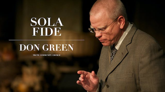 Sola Fide - Don Green - Truth Communi...