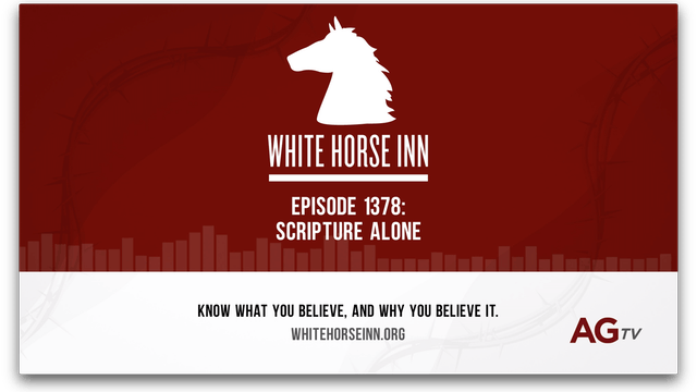 Scripture Alone - The White Horse Inn...