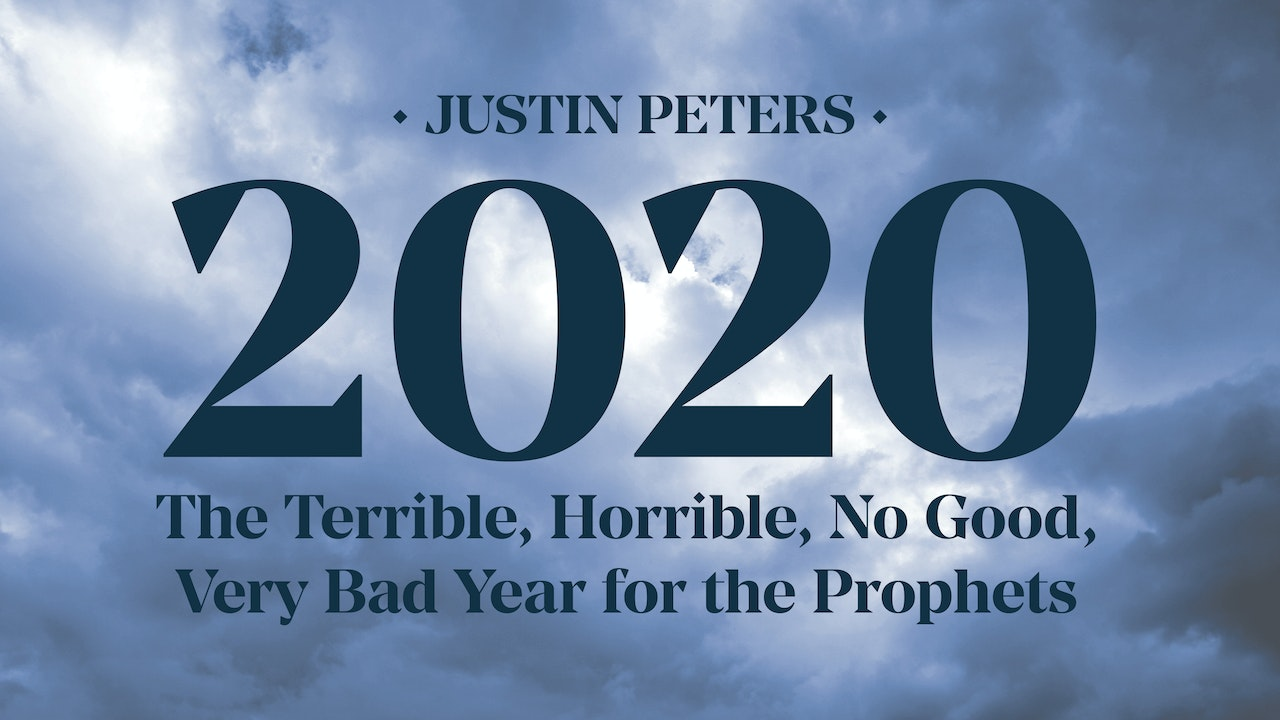 2020: The Terrible, Horrible, No Good, Very Bad Year for the Prophets