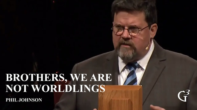 Brothers, We Are Not Worldlings – Phil Johnson – James 4:4