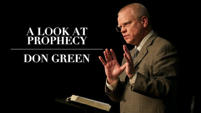 A Look at Prophecy - Don Green