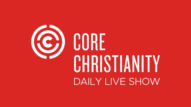 Core Live: Taking Your Questions - Core Christianity - 1/26/21