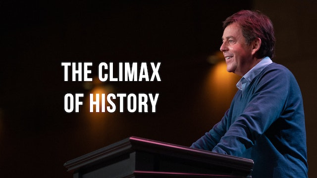 The Climax of History - Alistair Begg