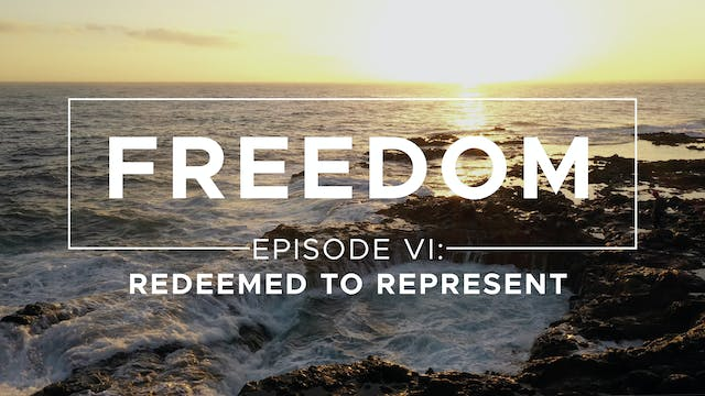 Redeemed to Represent - Freedom: Epis...