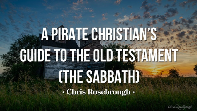 A Pirate Christian's Guide to the Old Testament (Part 7) - The Sabbath