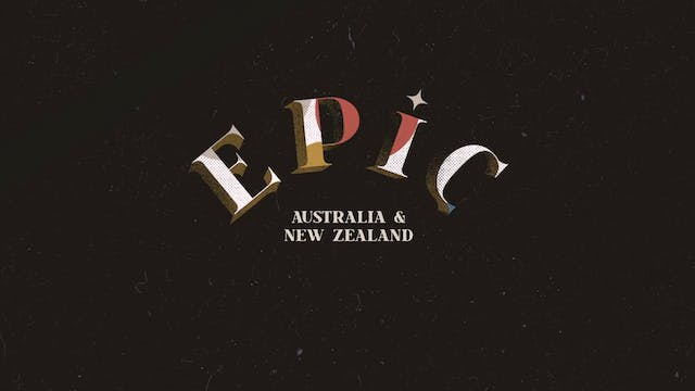 EPIC: Episode 6 - Australia & New Zea...