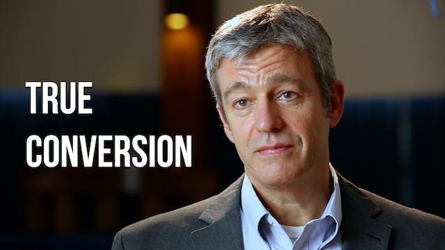 True Conversion - Paul Washer - AG Uncut