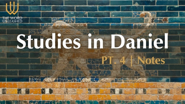 Notes (Part 4) - Studies in Daniel