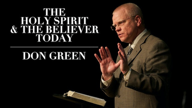 The Holy Spirit & The Believer Today - Don Green