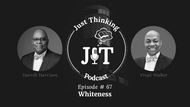 Whiteness - The Just Thinking Podcast - Episode 67