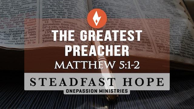 The Greatest Preacher - Steadfast Hope - Dr. Steven J. Lawson - 5/31/21