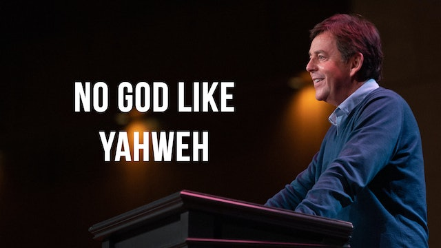 No God Like Yahweh - Alistair Begg