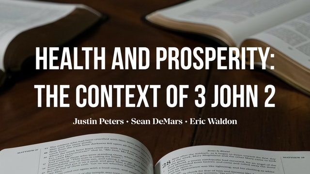 Health and Prosperity: The Context of 3 John 2 - AG Roundtable