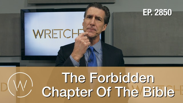 The Forbidden Chapter Of The Bible - Wretched TV