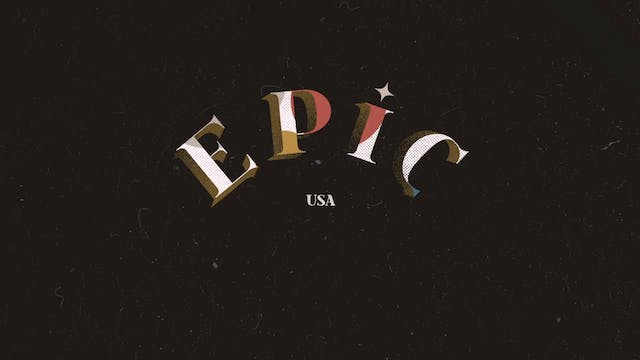 EPIC: Episode 10 - USA