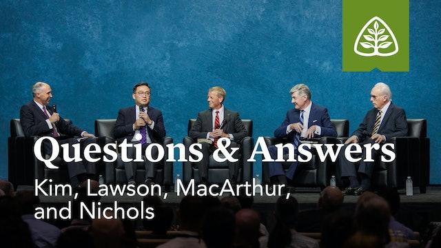 Questions & Answers with Kim, Lawson, MacArthur, and Nichols – Ligonier