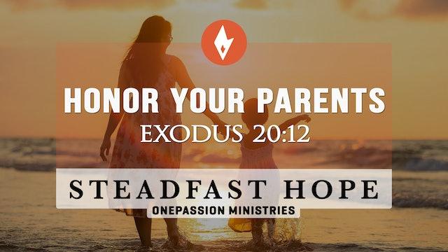 Honor Your Parents - Steadfast Hope - Dr. Steven J. Lawson - 6/4/21
