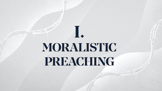 Christ Alone - Chapter 1: Moralistic Preaching