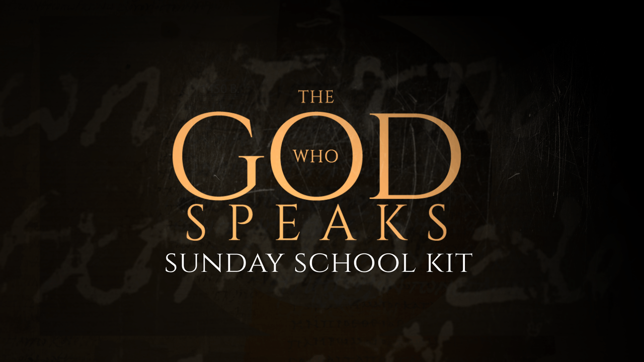 The God Who Speaks: Sunday School Kit