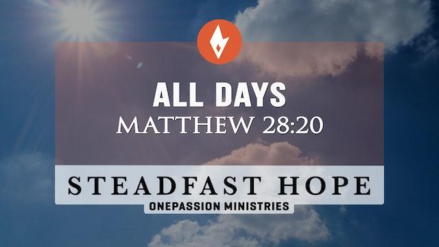 All Days - Steadfast Hope - Dr. Steven J. Lawson - 8/17/21