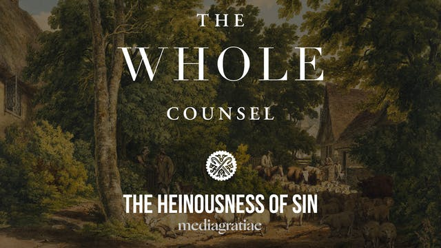 The Heinousness of Sin - The Whole Co...