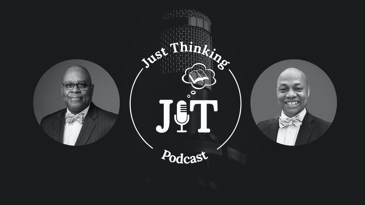 The Just Thinking Podcast - Darrell Harrison & Virgil Walker