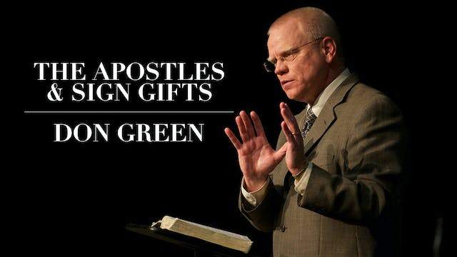 The Apostles & Sign Gifts - Don Green