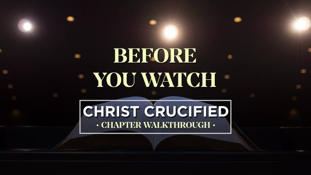 Before You Watch - AG2: Christ Crucif...