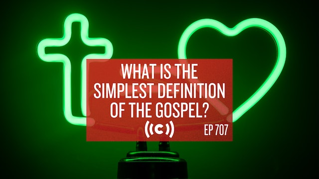 What is the Simplest Definition of the Gospel? - Core Live - 5/17/21