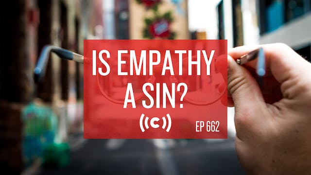 Is Empathy a Sin? - Core Live - 3/15/21