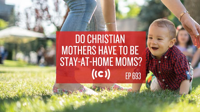 Do Christian Mothers Have to be Stay-...