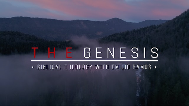 The Genesis - Biblical Theology with Emilio Ramos