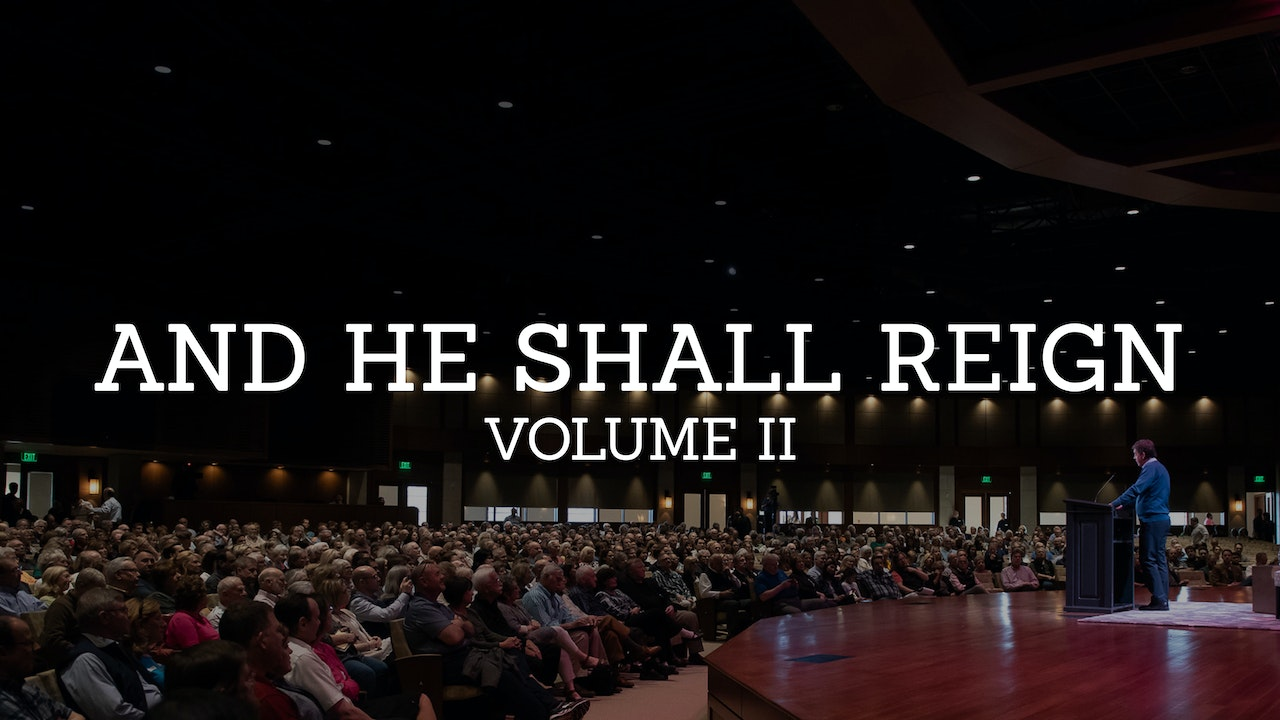 And He Shall Reign: A Study in the Book of Daniel (Volume 2)