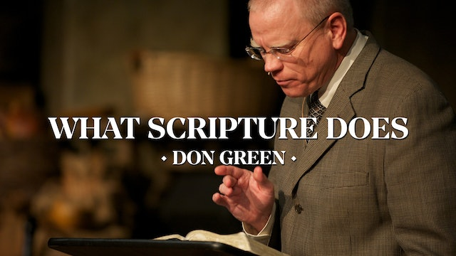 What Scripture Does - Don Green