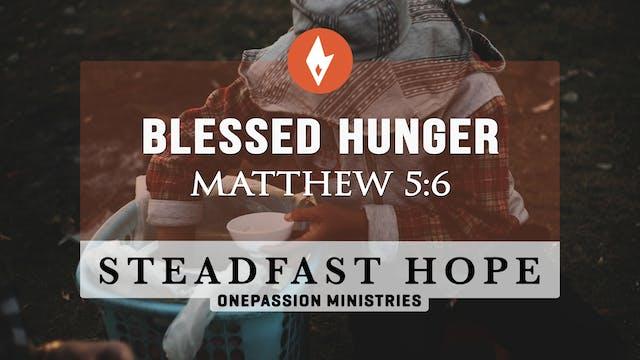 Blessed Hunger - Steadfast Hope - Dr....
