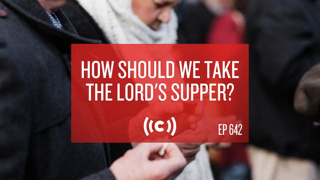How Should We Take the Lord's Supper?...