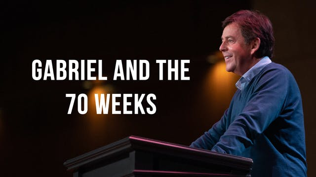Gabriel and the 70 Weeks - Alistair Begg